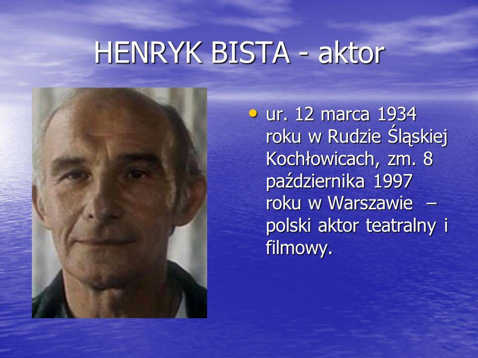 HENRYK BISTA - aktor