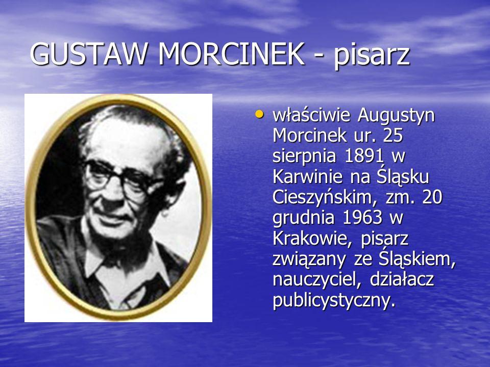 GUSTAW MORCINEK - pisarz