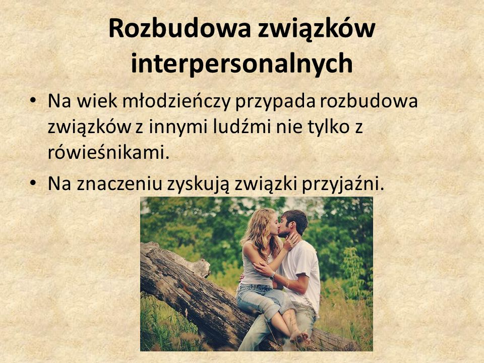 Rozbudowa związków interpersonalnych
