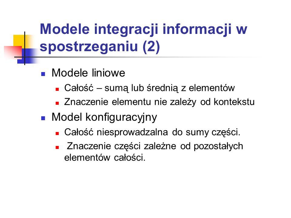 Modele integracji informacji w spostrzeganiu (2)
