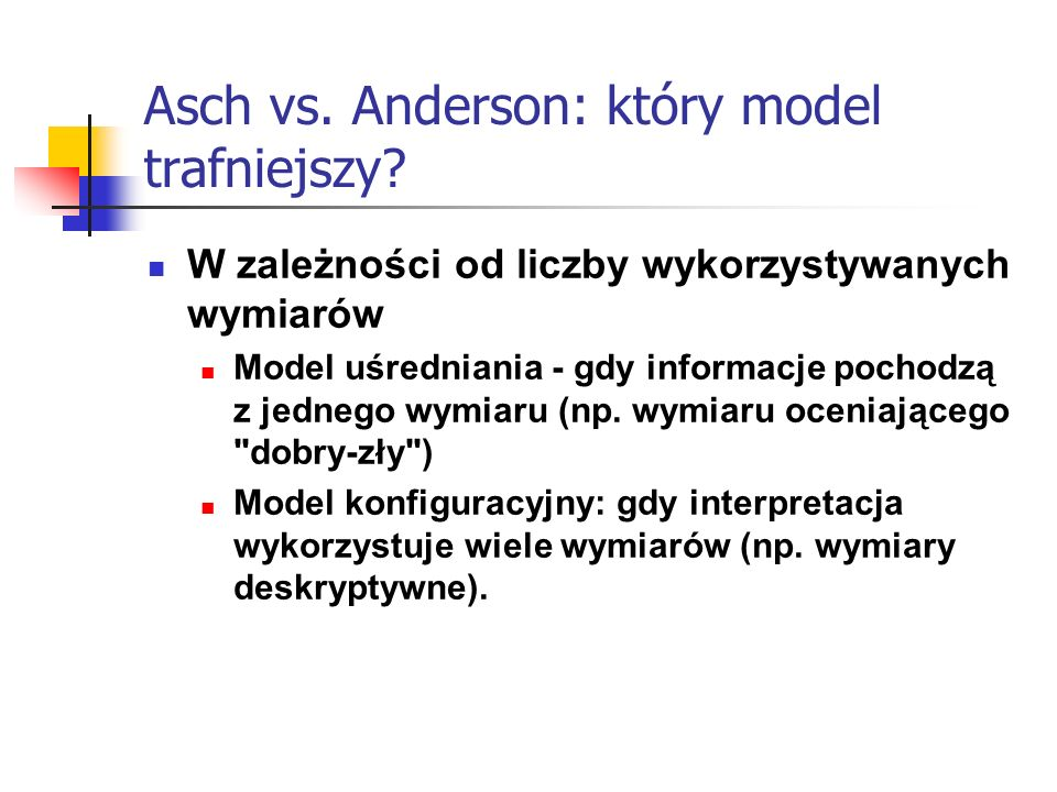 Asch vs. Anderson: który model trafniejszy