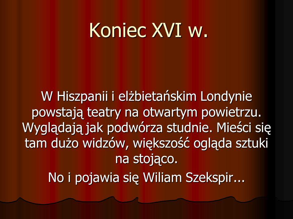No i pojawia się Wiliam Szekspir...