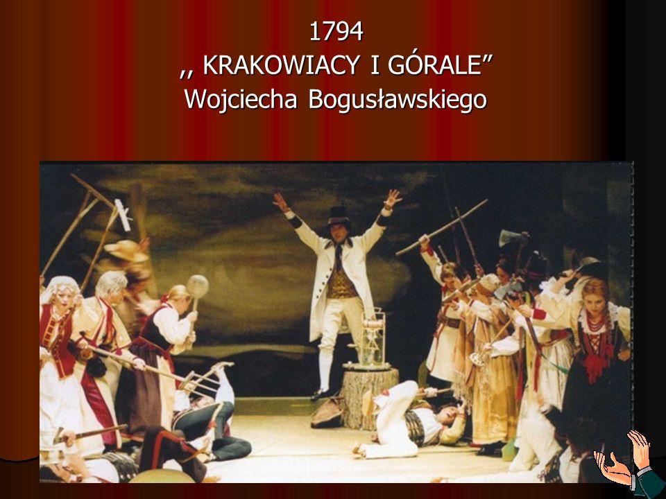 1794 ,, KRAKOWIACY I GÓRALE Wojciecha Bogusławskiego