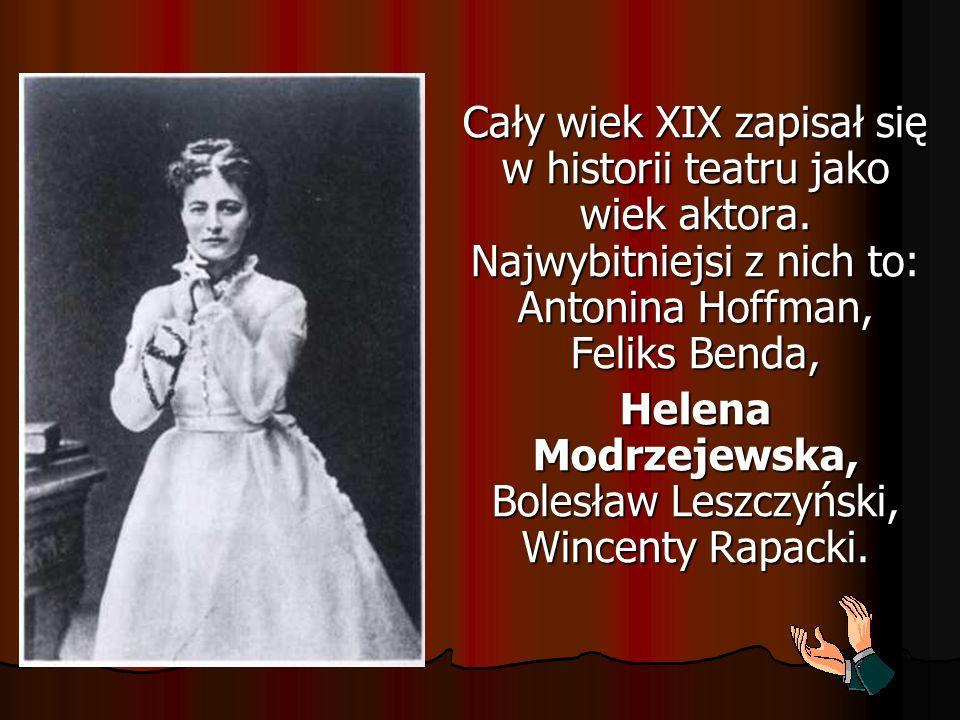 Helena Modrzejewska, Bolesław Leszczyński, Wincenty Rapacki.