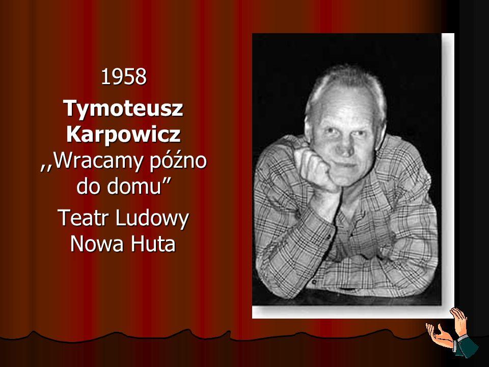 Tymoteusz Karpowicz ,,Wracamy późno do domu
