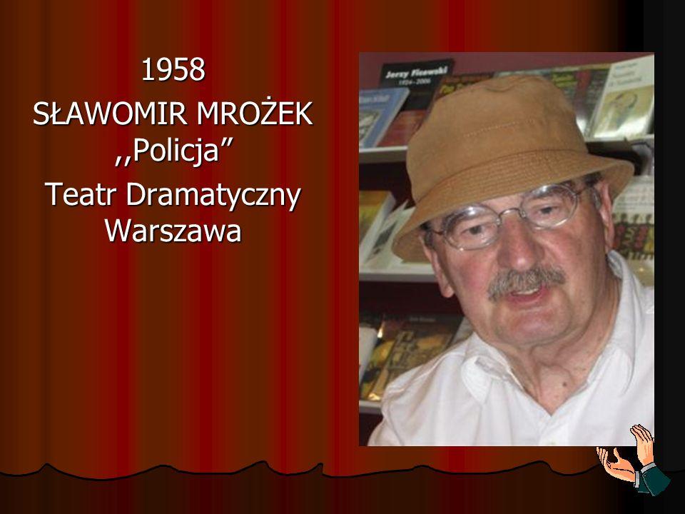 1958 SŁAWOMIR MROŻEK ,,Policja Teatr Dramatyczny Warszawa
