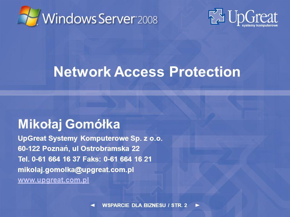 Network Access Protection WSPARCIE DLA BIZNESU / STR. 2