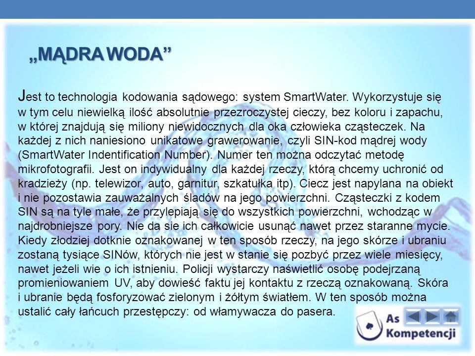 """""""mądra woda Jest to technologia kodowania sądowego: system SmartWater. Wykorzystuje się."""