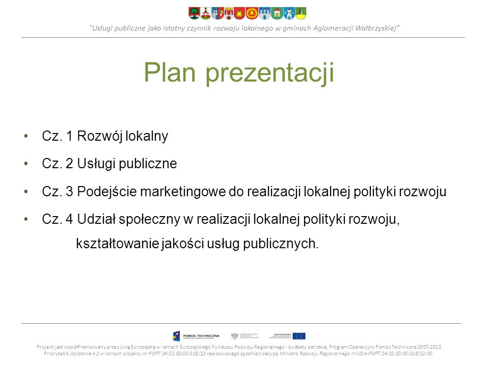 Plan prezentacji Cz. 1 Rozwój lokalny Cz. 2 Usługi publiczne
