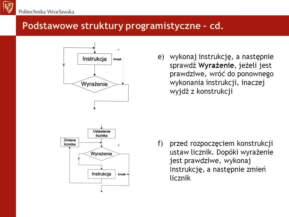 Podstawowe struktury programistyczne – cd.