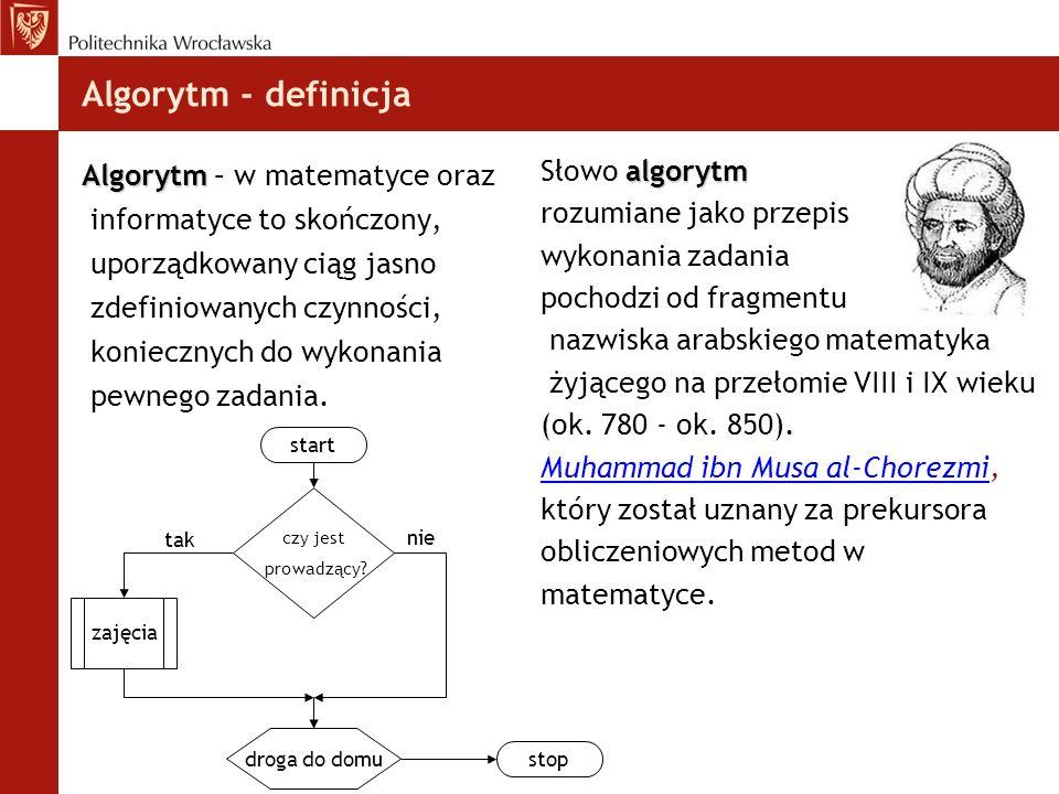 Algorytm - definicja Algorytm – w matematyce oraz