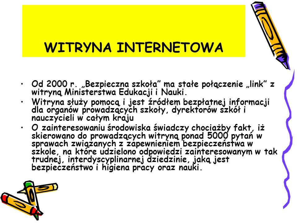 """WITRYNA INTERNETOWA Od 2000 r. """"Bezpieczna szkoła ma stałe połączenie """"link z witryną Ministerstwa Edukacji i Nauki."""