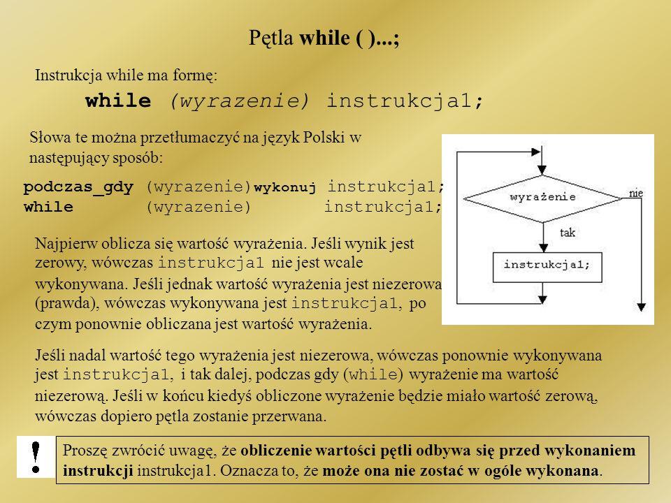 while (wyrazenie) instrukcja1;