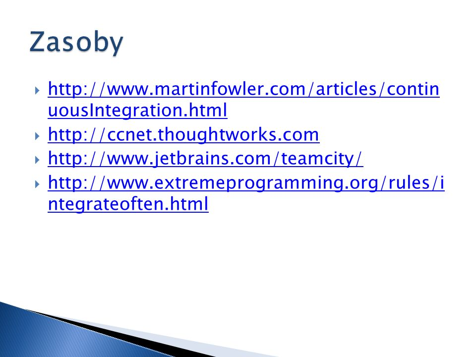 Zasoby http://www.martinfowler.com/articles/contin uousIntegration.html. http://ccnet.thoughtworks.com.