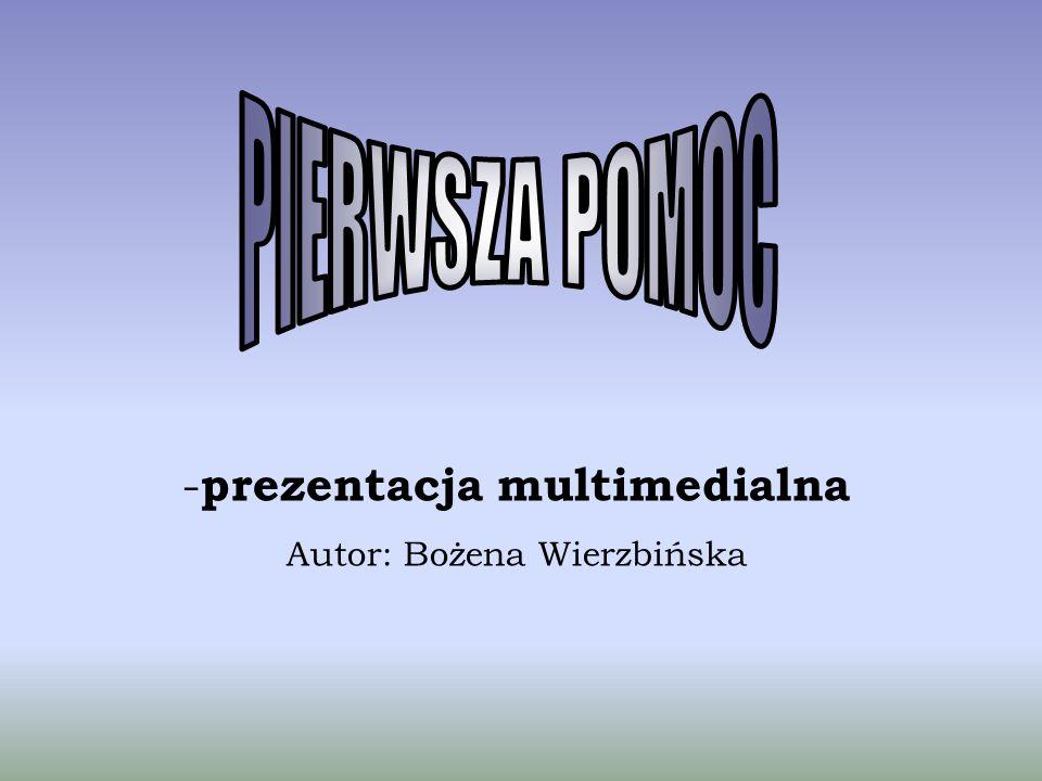 prezentacja multimedialna Autor: Bożena Wierzbińska