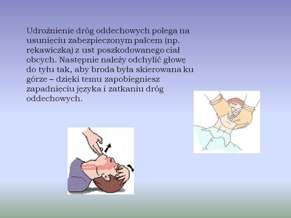 Udrożnienie dróg oddechowych polega na usunięciu zabezpieczonym palcem (np.