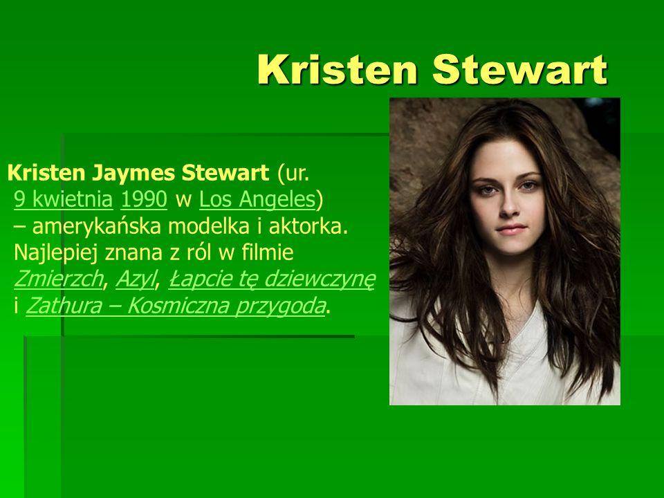 Kristen Stewart Kristen Jaymes Stewart (ur.