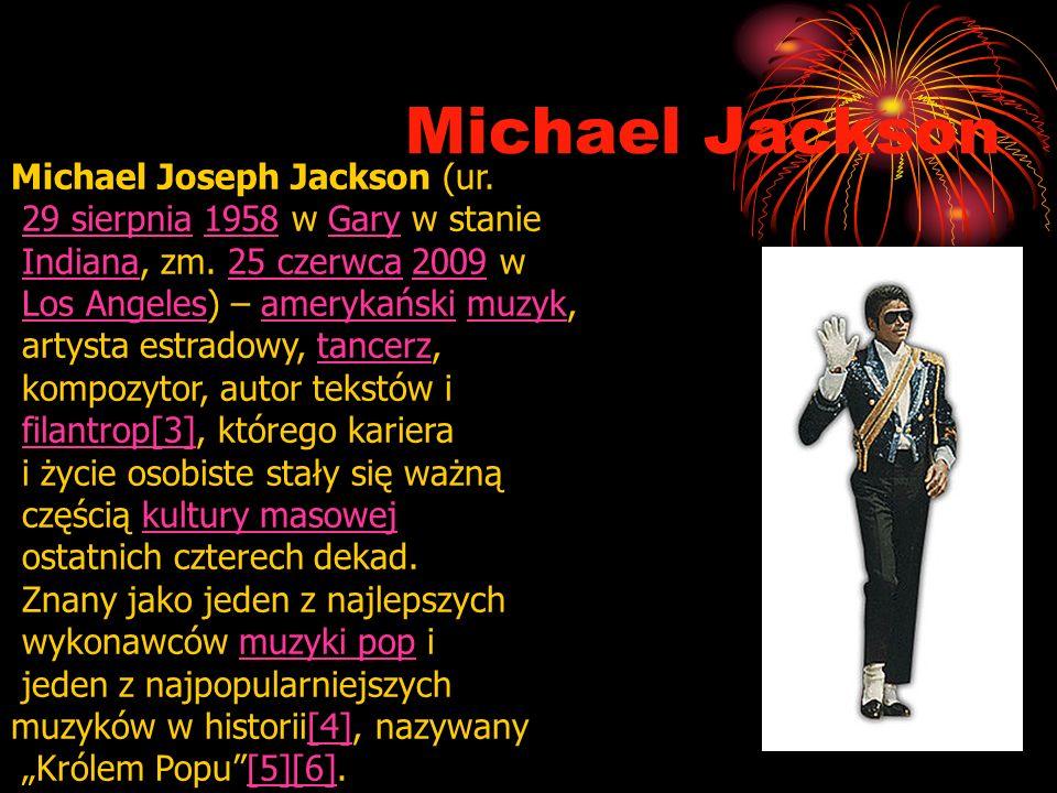 Michael Jackson Michael Joseph Jackson (ur.