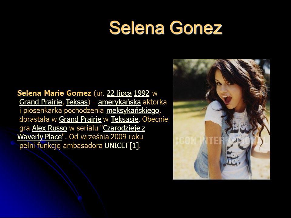 Selena Gonez Selena Marie Gomez (ur. 22 lipca 1992 w