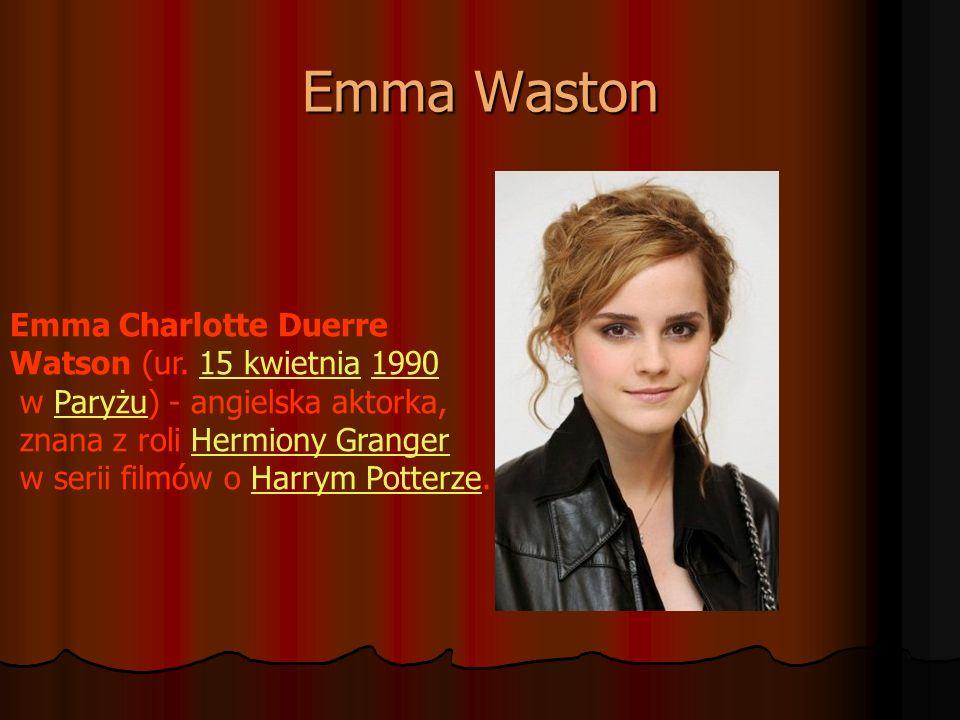 Emma Waston Emma Charlotte Duerre Watson (ur. 15 kwietnia 1990