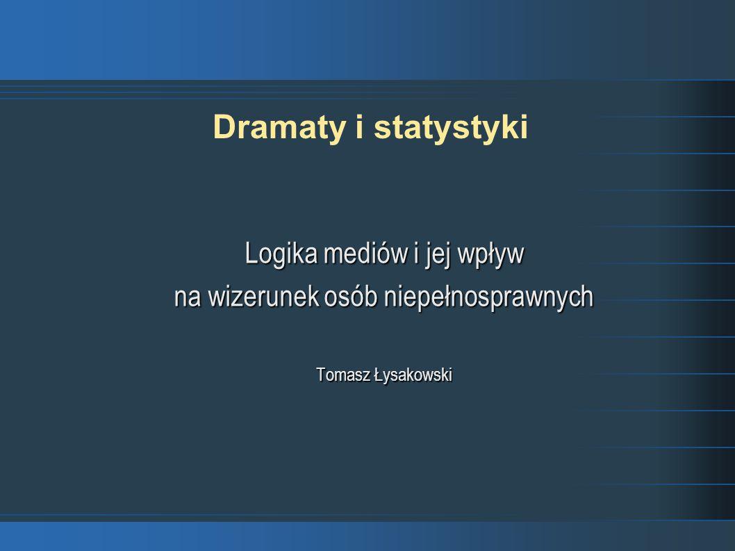 Dramaty i statystyki Logika mediów i jej wpływ