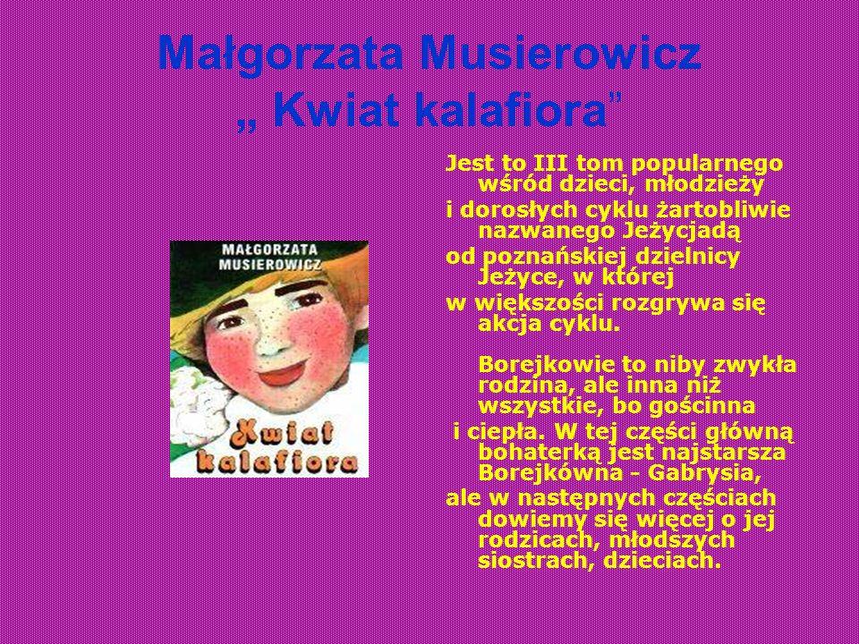 """Małgorzata Musierowicz """" Kwiat kalafiora"""