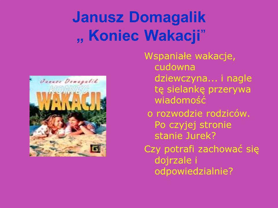 """Janusz Domagalik """" Koniec Wakacji"""