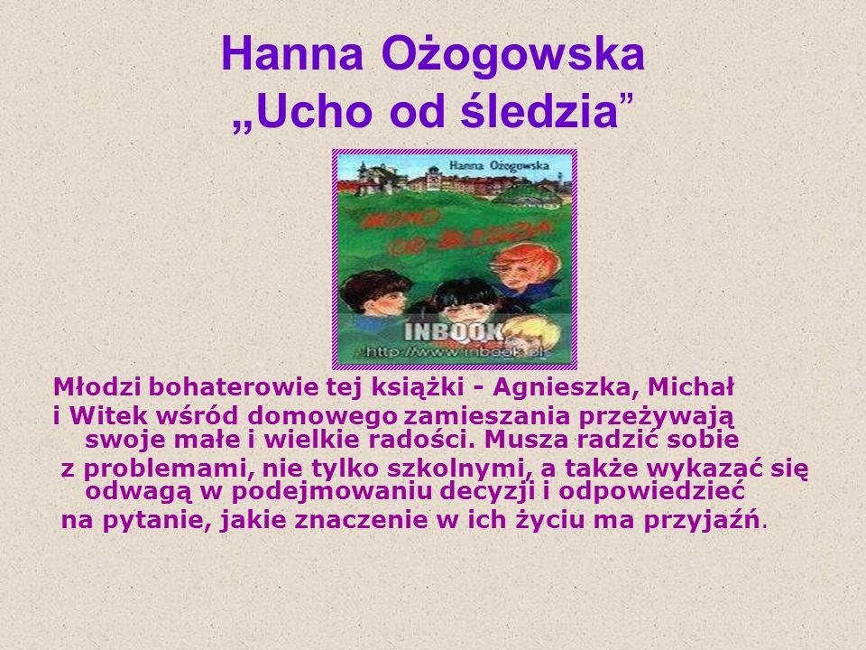 """Hanna Ożogowska """"Ucho od śledzia"""