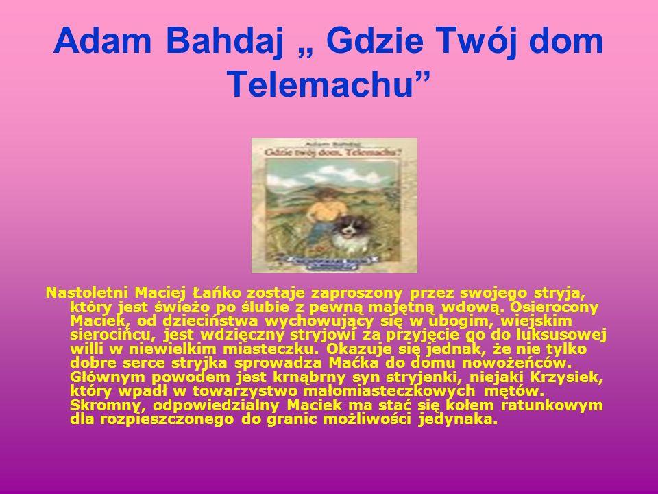 """Adam Bahdaj """" Gdzie Twój dom Telemachu"""