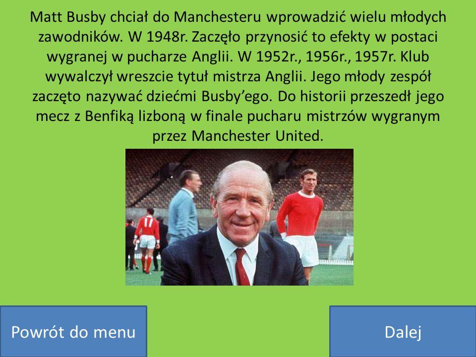 Matt Busby chciał do Manchesteru wprowadzić wielu młodych zawodników
