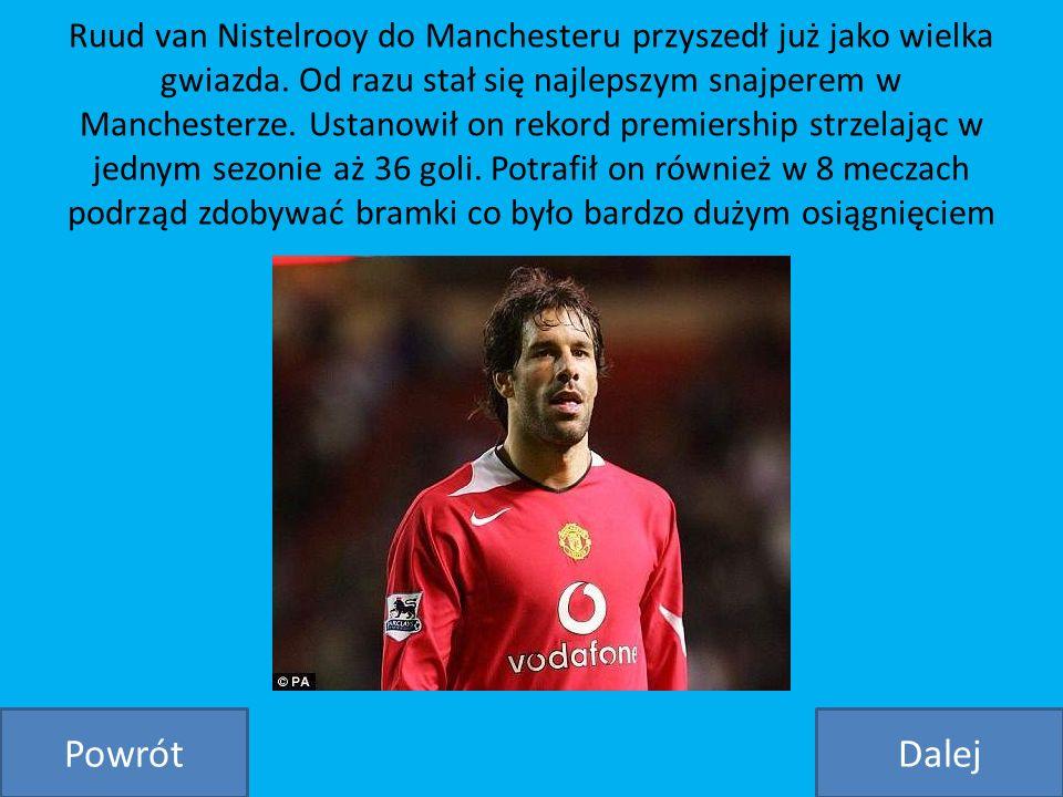 Ruud van Nistelrooy do Manchesteru przyszedł już jako wielka gwiazda