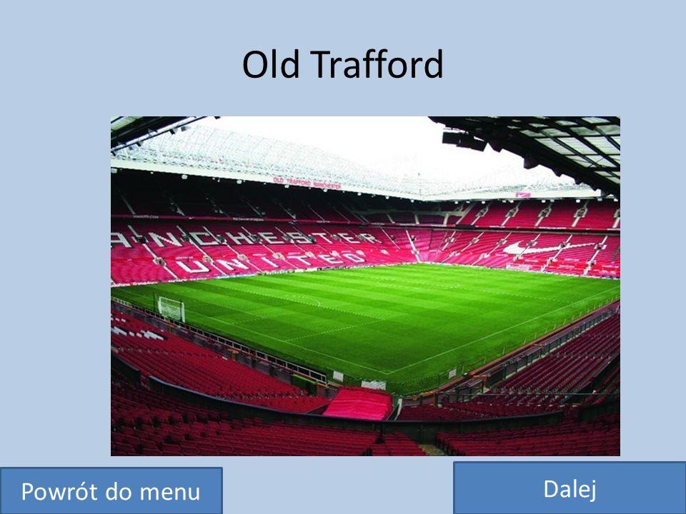 Old Trafford Dalej Powrót do menu