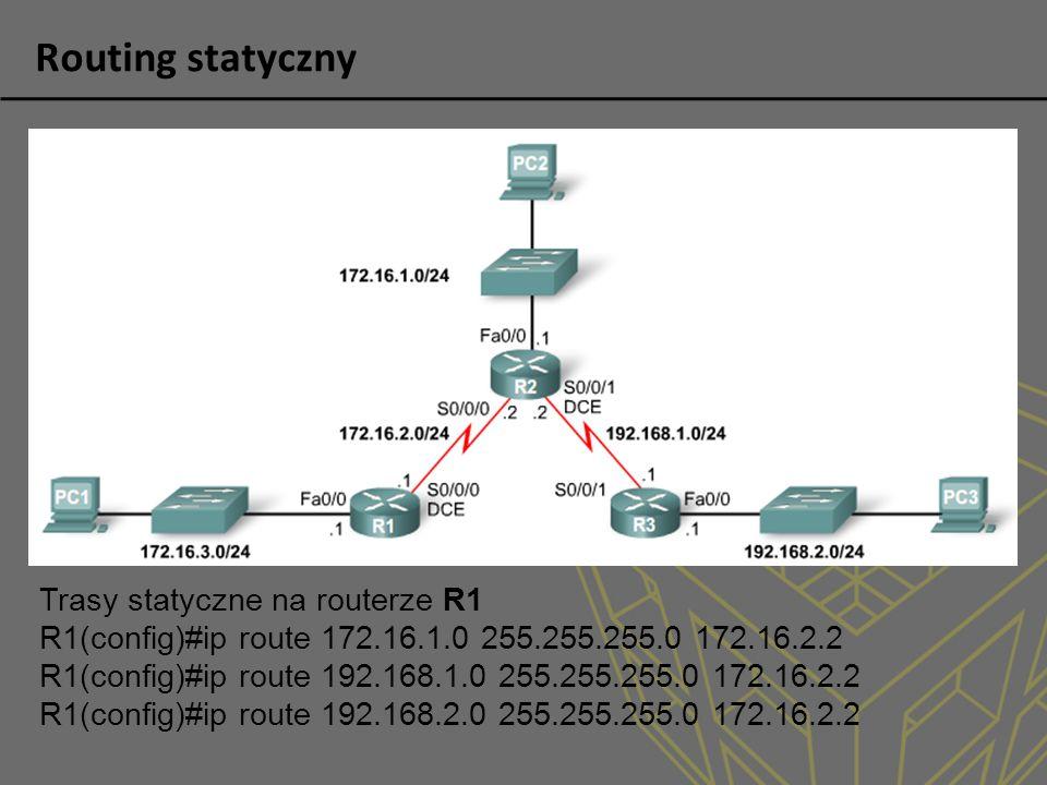 Routing statyczny Trasy statyczne na routerze R1