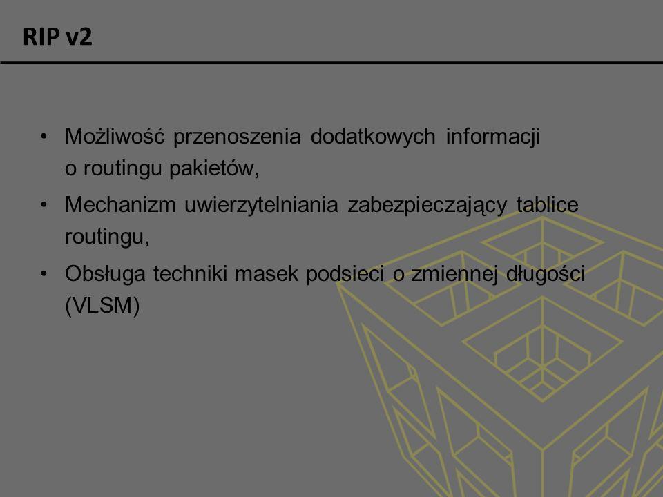 RIP v2 Możliwość przenoszenia dodatkowych informacji o routingu pakietów, Mechanizm uwierzytelniania zabezpieczający tablice routingu,