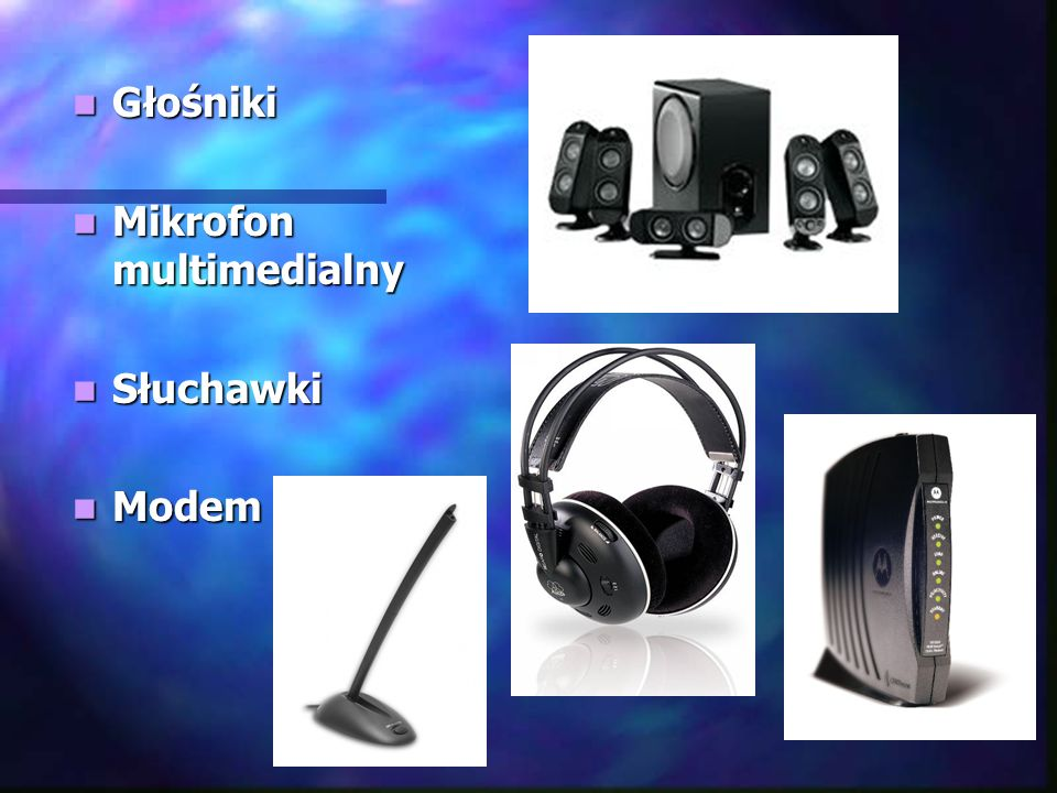 Głośniki Mikrofon multimedialny Słuchawki Modem