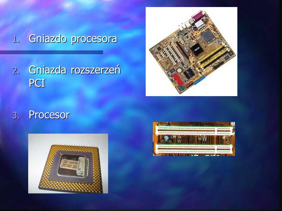 Gniazdo procesora Gniazda rozszerzeń PCI Procesor