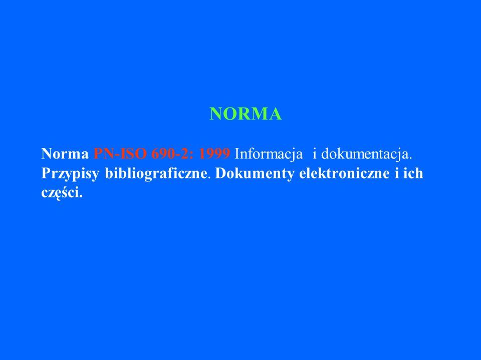NORMA Norma PN-ISO 690-2: 1999 Informacja i dokumentacja