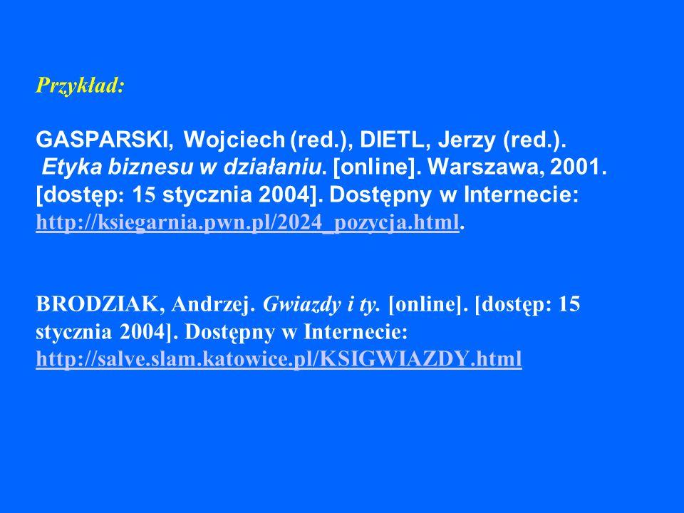 Przykład: GASPARSKI, Wojciech (red. ), DIETL, Jerzy (red. )