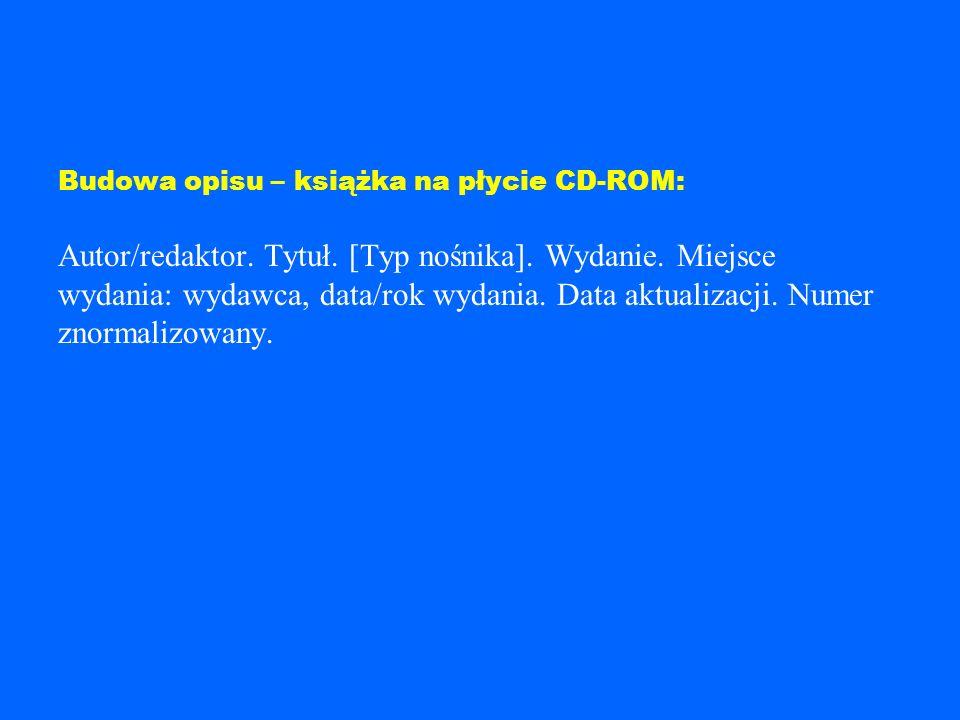 Budowa opisu – książka na płycie CD-ROM: Autor/redaktor. Tytuł