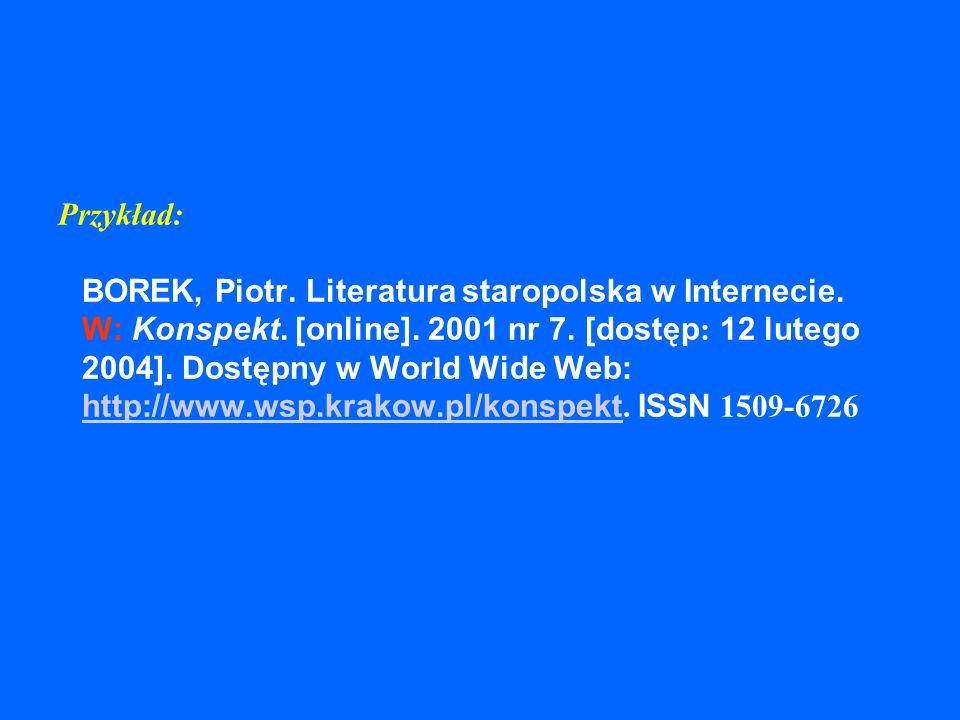 Przykład: BOREK, Piotr. Literatura staropolska w Internecie