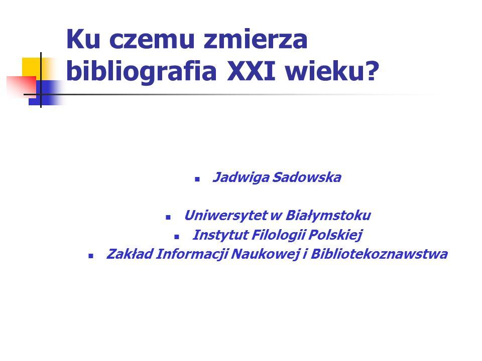 Ku czemu zmierza bibliografia XXI wieku