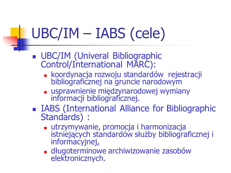 UBC/IM – IABS (cele) UBC/IM (Univeral Bibliographic Control/International MARC):