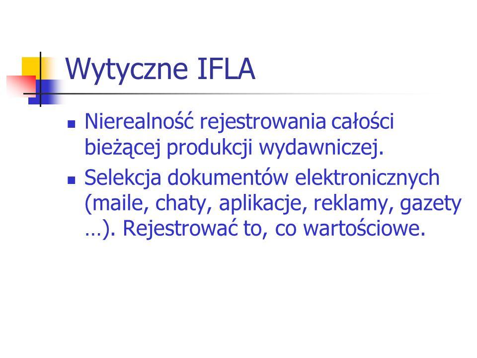 Wytyczne IFLA Nierealność rejestrowania całości bieżącej produkcji wydawniczej.