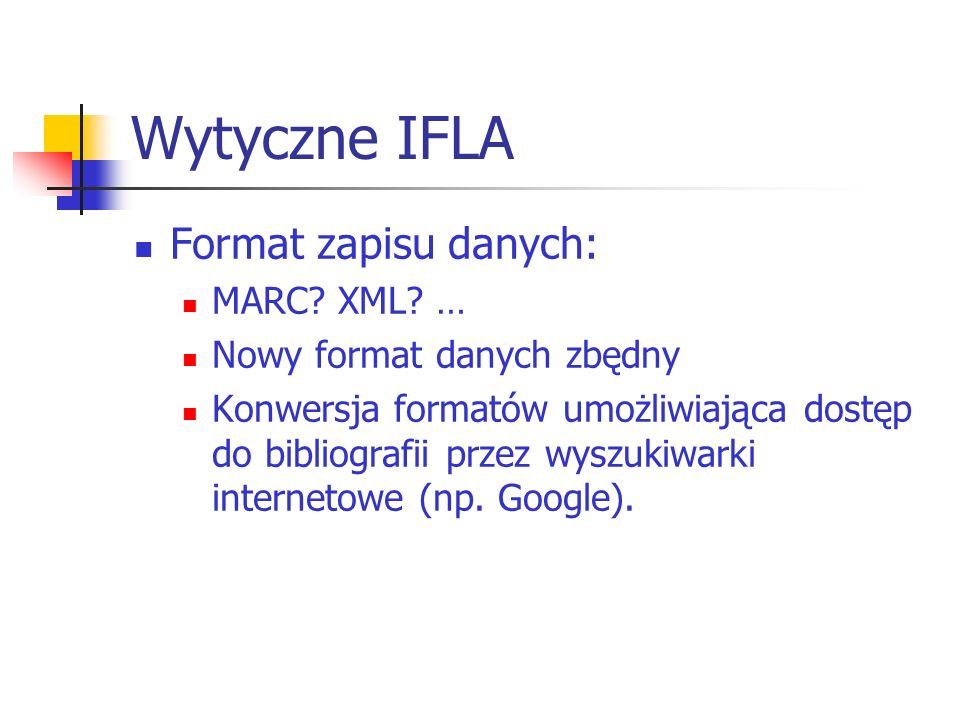 Wytyczne IFLA Format zapisu danych: MARC XML …