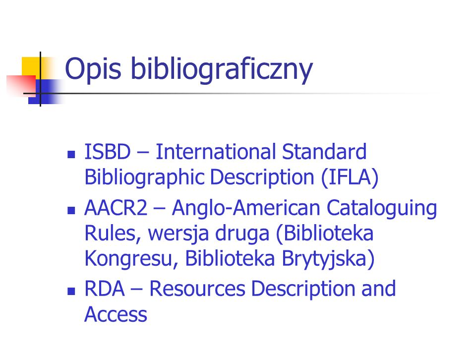 Opis bibliograficzny ISBD – International Standard Bibliographic Description (IFLA)