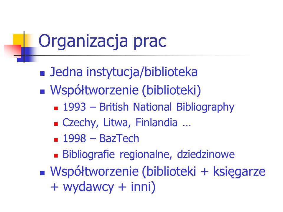 Organizacja prac Jedna instytucja/biblioteka
