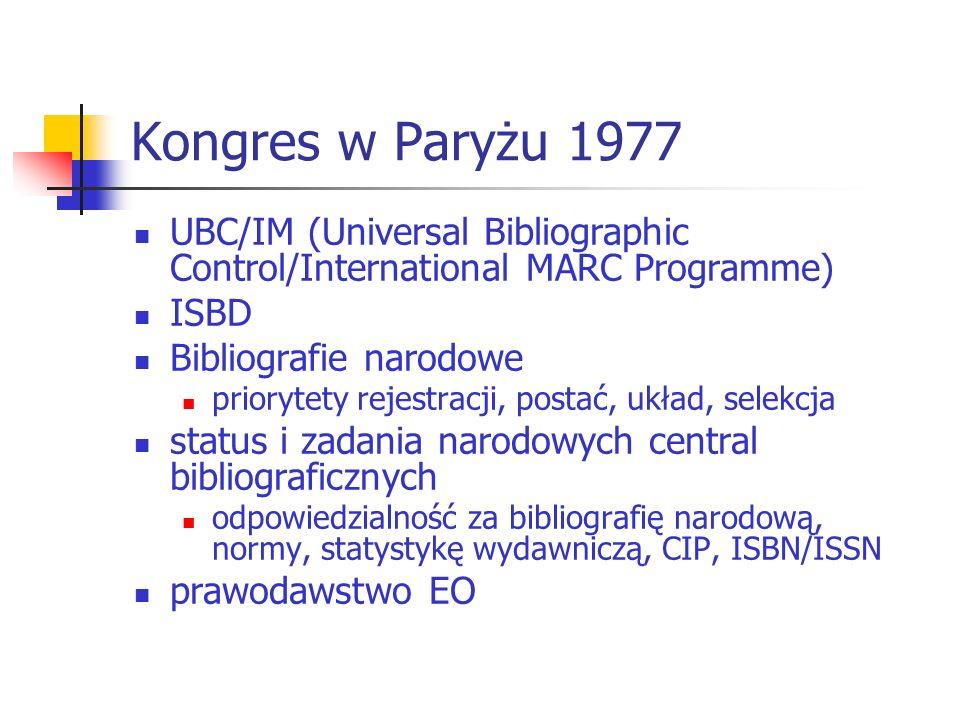 Kongres w Paryżu 1977 UBC/IM (Universal Bibliographic Control/International MARC Programme) ISBD. Bibliografie narodowe.