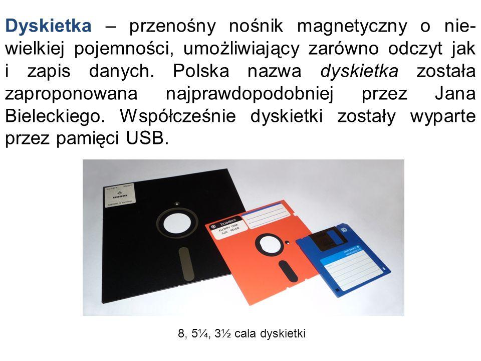 Dyskietka – przenośny nośnik magnetyczny o nie-wielkiej pojemności, umożliwiający zarówno odczyt jak i zapis danych. Polska nazwa dyskietka została zaproponowana najprawdopodobniej przez Jana Bieleckiego. Współcześnie dyskietki zostały wyparte przez pamięci USB.