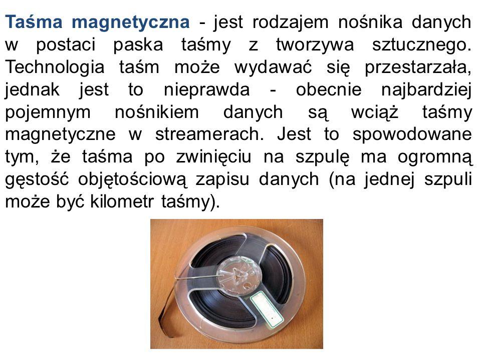Taśma magnetyczna - jest rodzajem nośnika danych w postaci paska taśmy z tworzywa sztucznego.