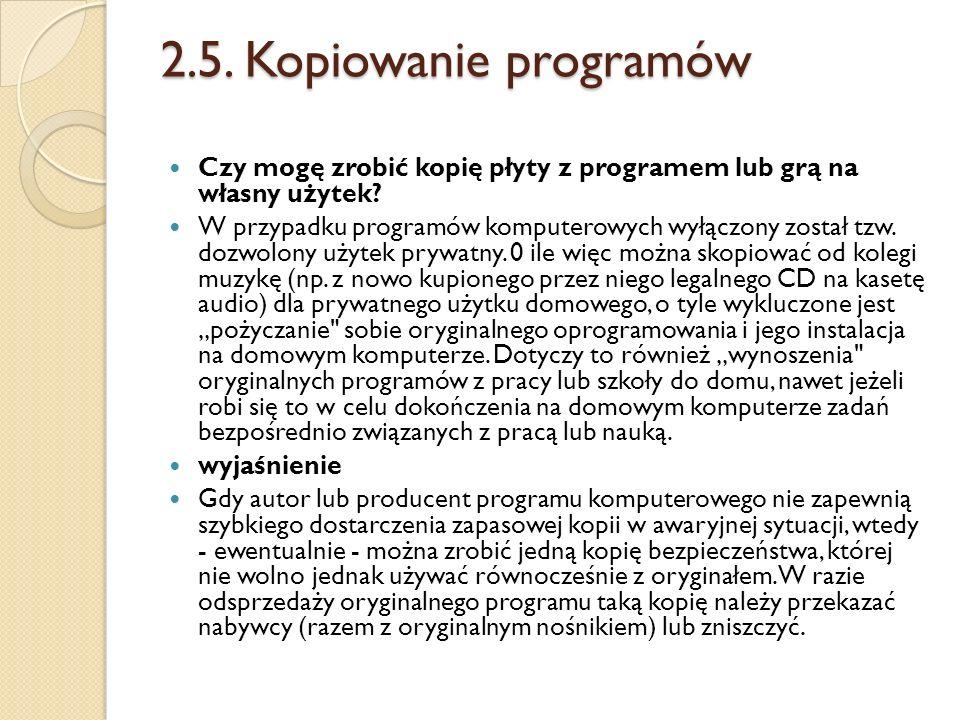 2.5. Kopiowanie programów Czy mogę zrobić kopię płyty z programem lub grą na własny użytek